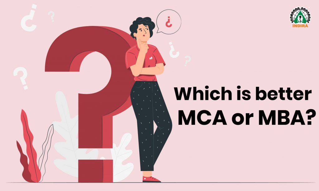Which is better MCA or MBA?